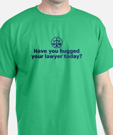 Hugged Your Lawyer T-Shirt