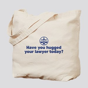 Hugged Your Lawyer Tote Bag