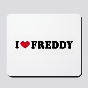 I LOVE FREDDY ~  Mousepad