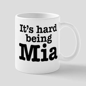 It's hard being Mia Mug