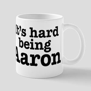 It's hard being Aaron Mug