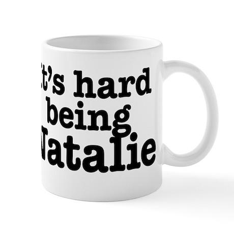 It's hard being Natalie Mug