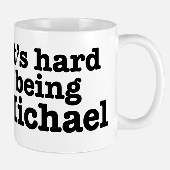 It's hard being Michael Mug