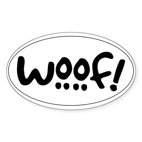 Woof! Dog Oval Sticker/Decal