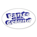 Pants on the Ground (Oval)