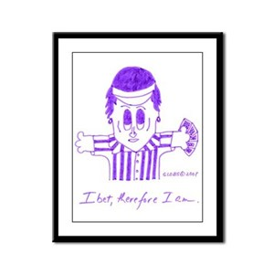 I BET, THEREFORE I AM. Framed Panel Print