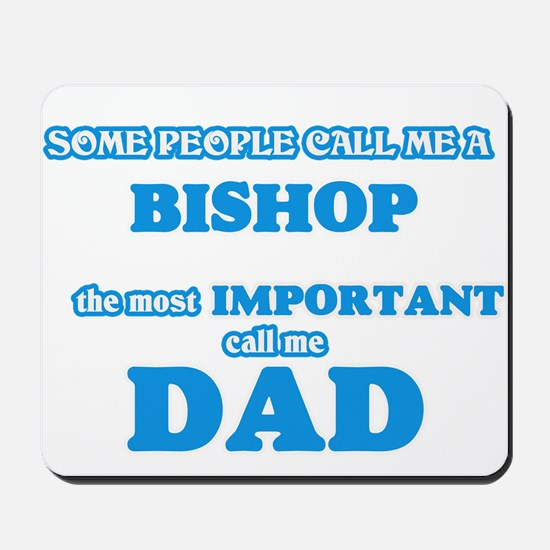 Some call me a Bishop, the most importan Mousepad