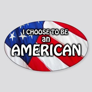 I Choose To Be An American (Oval)