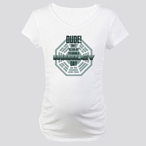 I'm Having A Hurley Day Maternity T-Shirt
