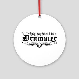 My Boyfriend Is A Drummer Ornament (Round)