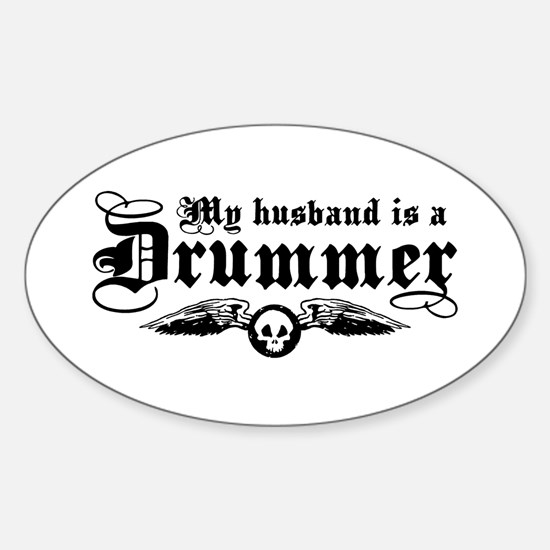 My Husband Is A Drummer Oval Decal
