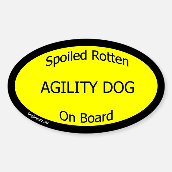 Spoiled Agility Dog on Board Oval Decal