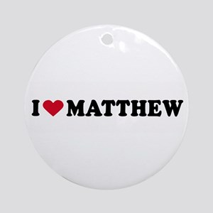 I LOVE BOYS ~  Ornament (Round)