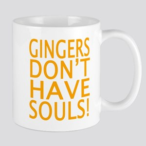 GINGERS DON'T HAVE SOULS! Mugs