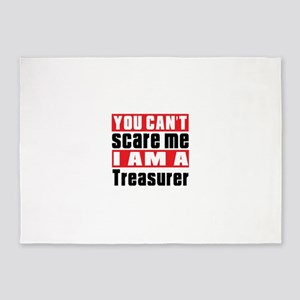 you can't scare me I am Treasurer 5'x7'Area Rug