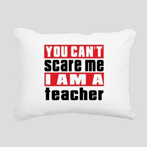 you can't scare me I am Rectangular Canvas Pillow