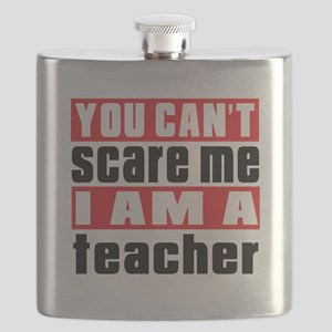 you can't scare me I am teacher Flask