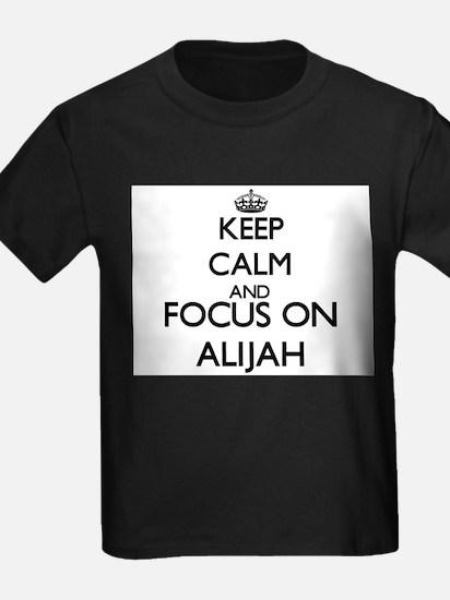 Keep Calm and Focus on Alijah T-Shirt