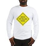 Watch For Falling Rocks Long Sleeve T-Shirt