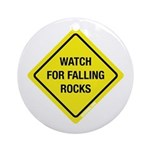 Watch For Falling Rocks Ornament (Round)