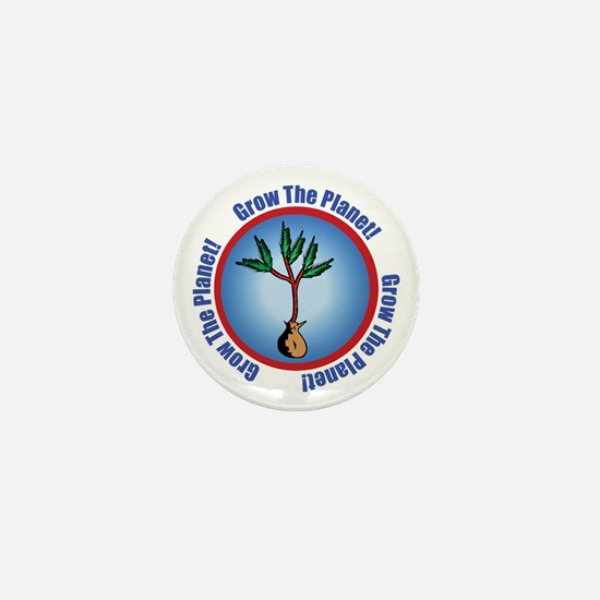 Grow The Planet Mini Button