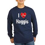 I Love Haggis (Front) Long Sleeve Dark T-Shirt