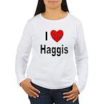 I Love Haggis Women's Long Sleeve T-Shirt