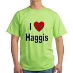 I Love Haggis (Front) Green T-Shirt