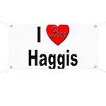 I Love Haggis Banner