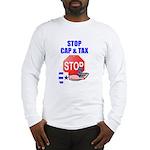 Stop Cap & Tax Long Sleeve T-Shirt