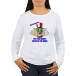 Put the Money Back Women's Long Sleeve T-Shirt