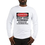 Danger Right Wing Extremist Long Sleeve T-Shirt
