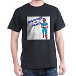 DESTORYER of WEALTH Dark T-Shirt