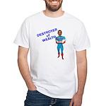 DESTORYER of WEALTH White T-Shirt