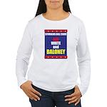 Red White & Baloney Women's Long Sleeve T-Shirt