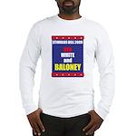 Red White & Baloney Long Sleeve T-Shirt