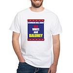Red White & Baloney White T-Shirt