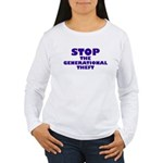 Stop Generational Theft Women's Long Sleeve T-Shir