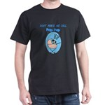 Don't Make Me Call Pop Pop Dark T-Shirt