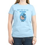 Don't Make Me Call Grandpa Women's Light T-Shirt