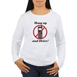 Hang Up and Drive Women's Long Sleeve T-Shirt