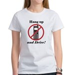 Hang Up and Drive Women's T-Shirt