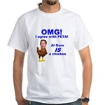OMG - I agree with PETA White T-Shirt