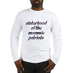 Sisterhood of the Mommie Patr Long Sleeve T-Shirt