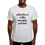 Sisterhood of the Mommie Patr Light T-Shirt