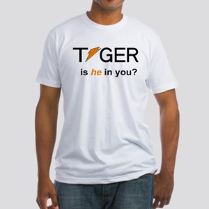 Tiger: Is He In You? Fitted T-Shirt