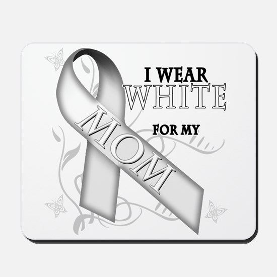 I Wear White for my Mom Mousepad