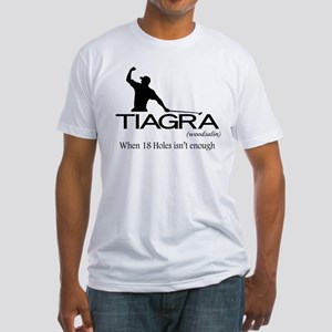 Tiagra: When 18 Holes Isn't Enough Fitted T-Shirt