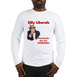 Silly Liberals (Uncle Sam) Long Sleeve T-Shirt