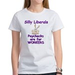 Silly Liberals - Paychecks ar Women's T-Shirt